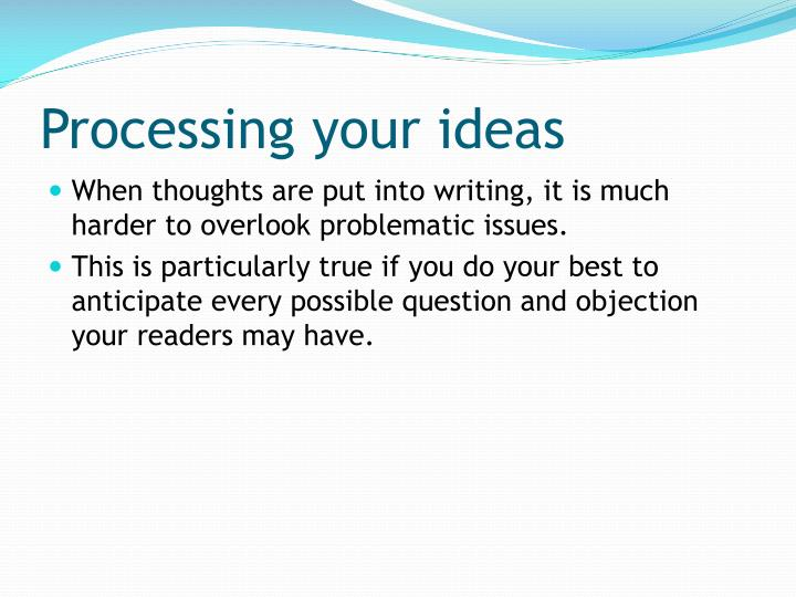 Processing your ideas
