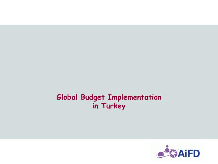 Global Budget Implementation