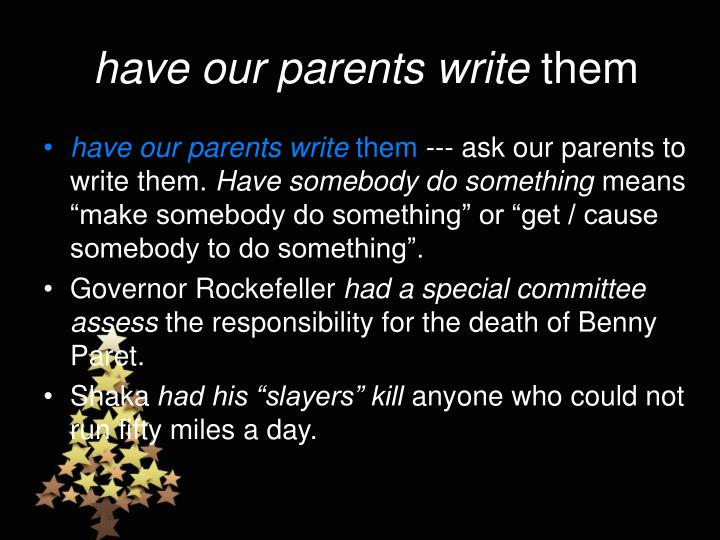 have our parents write