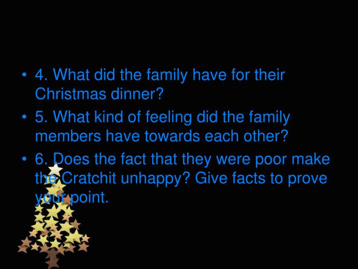 4. What did the family have for their Christmas dinner?
