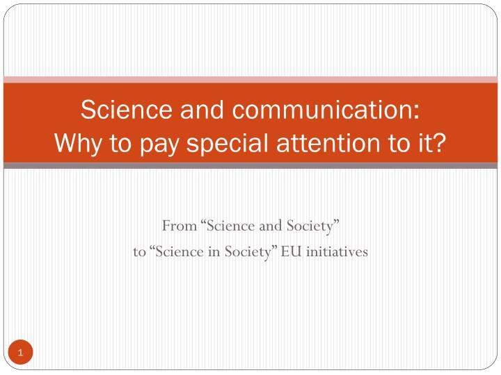 Science and communication why to pay special attention to it
