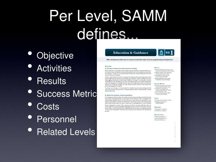 Per Level, SAMM defines...