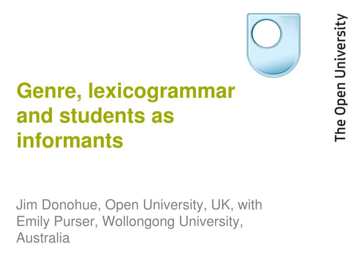 Genre lexicogrammar and students as informants