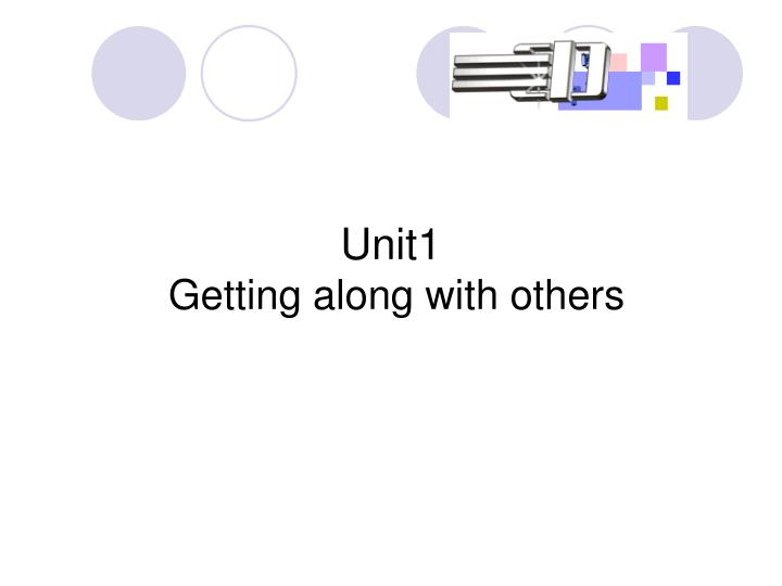 Unit1 getting along with others