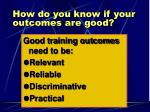 how do you know if your outcomes are good