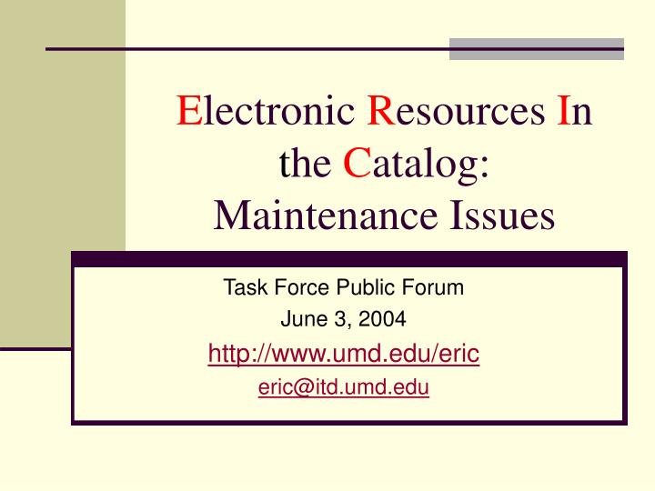 e lectronic r esources i n t he c atalog maintenance issues n.