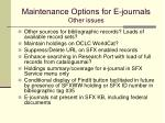 maintenance options for e journals other issues