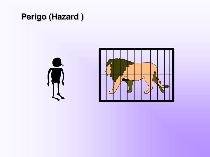 Perigo (Hazard )