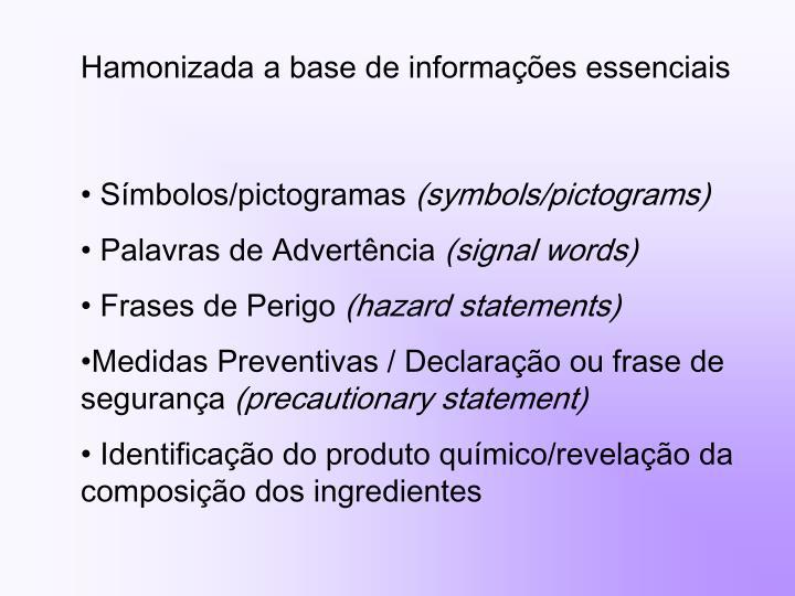 Hamonizada a base de informações essenciais