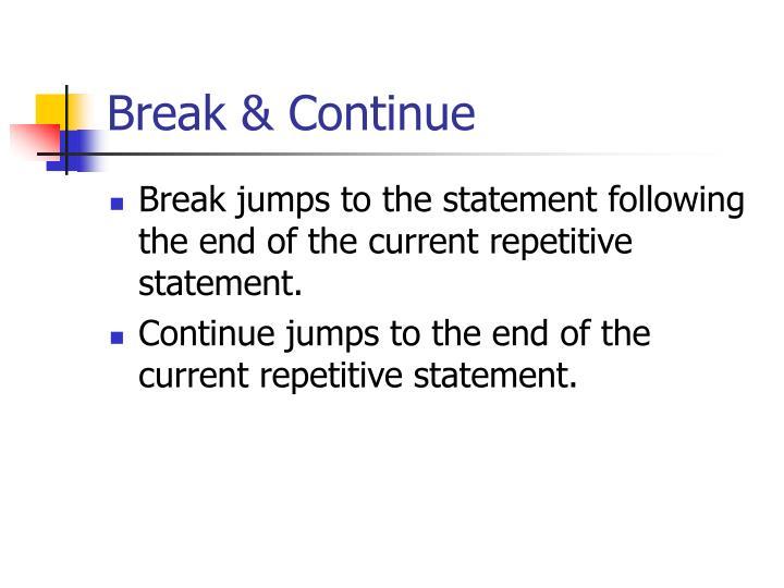 Break & Continue