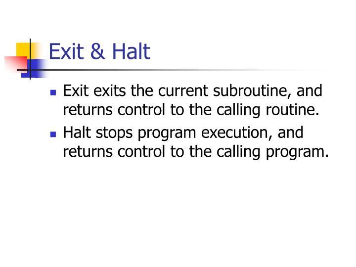Exit & Halt