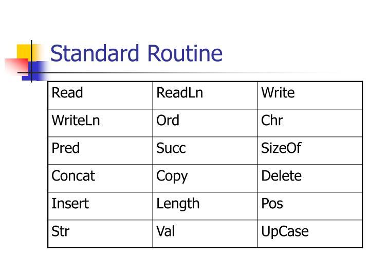 Standard Routine