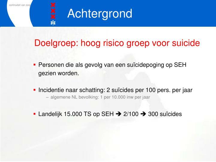 Doelgroep hoog risico groep voor suicide
