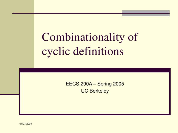 combinationality of cyclic definitions n.