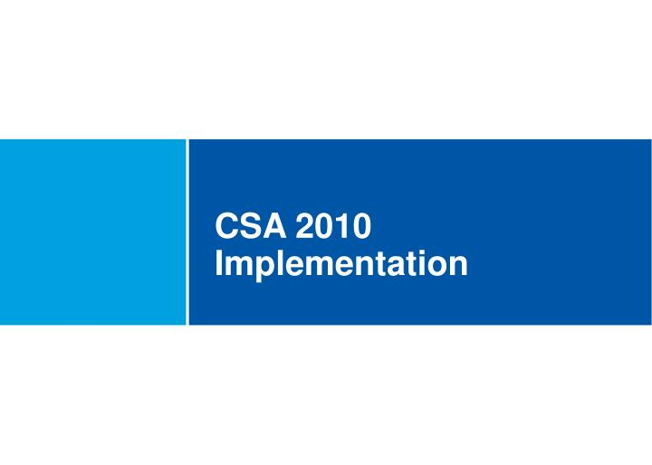CSA 2010 Implementation