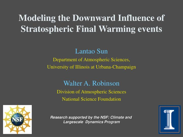 modeling the downward influence of stratospheric final warming events n.