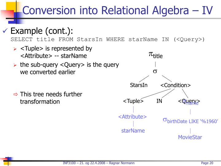 Conversion into Relational Algebra – IV