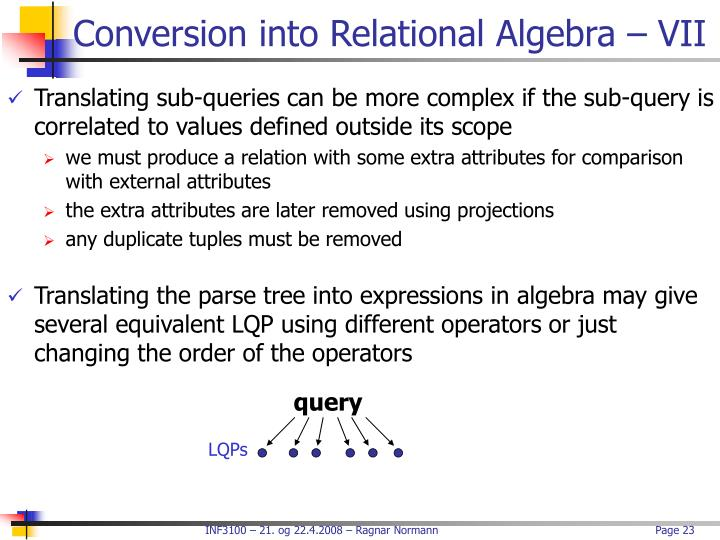 Conversion into Relational Algebra – VII