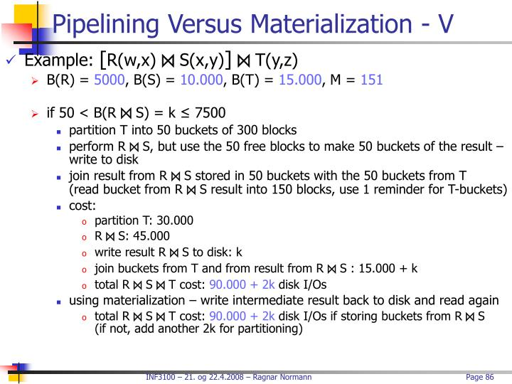 Pipelining Versus Materialization - V