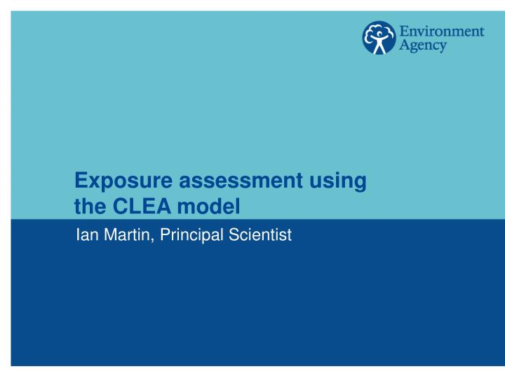 Exposure assessment using the clea model
