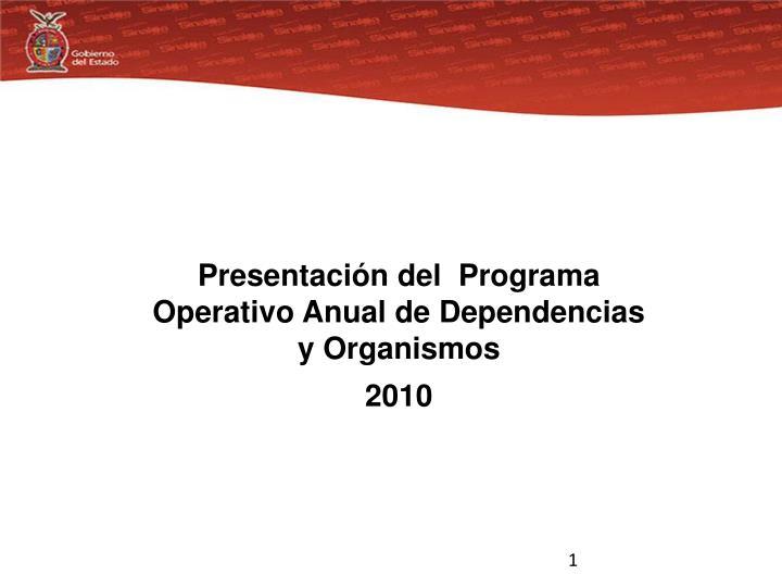 Presentación del  Programa Operativo Anual de Dependencias y Organismos