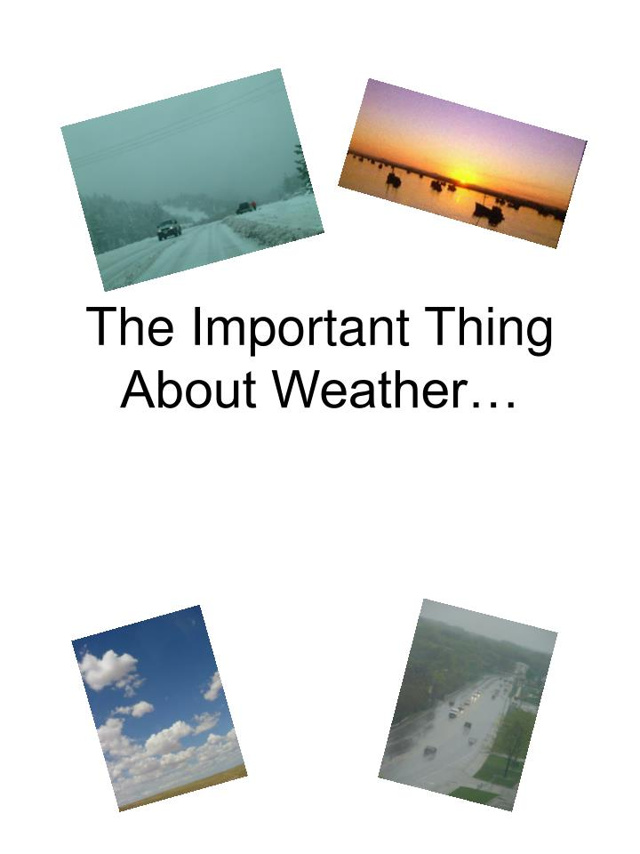 The important thing about weather