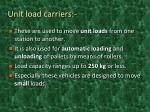 unit load carriers