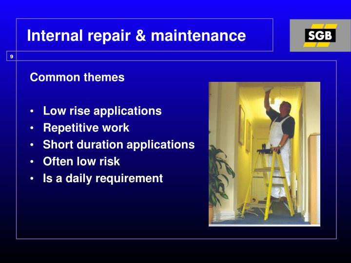 Internal repair & maintenance