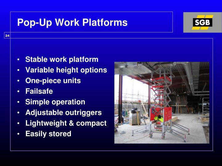 Pop-Up Work Platforms