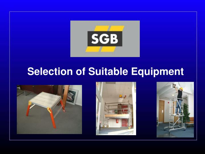 Selection of Suitable Equipment
