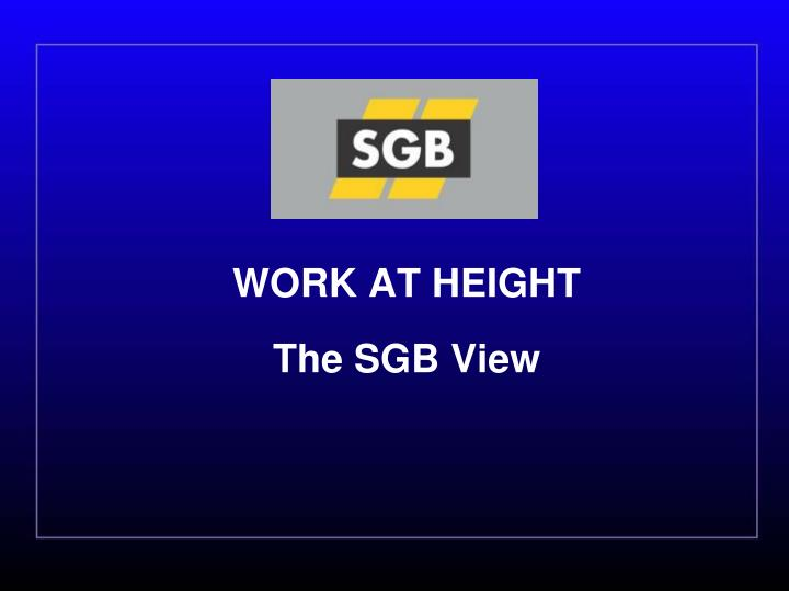 Work at height the sgb view