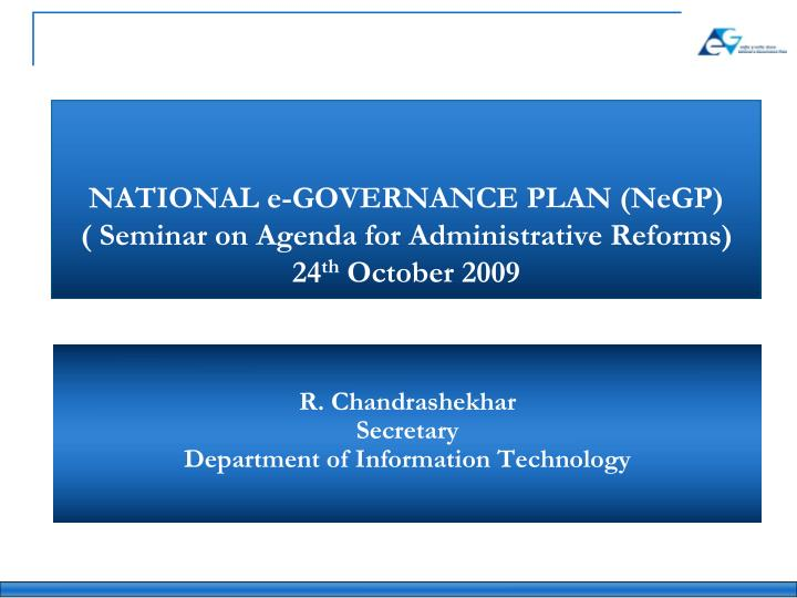 National e governance plan negp seminar on agenda for administrative reforms 24 th october 2009
