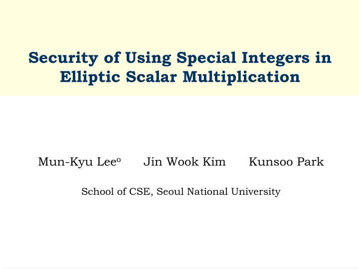 Security of using special integers in elliptic scalar multiplication