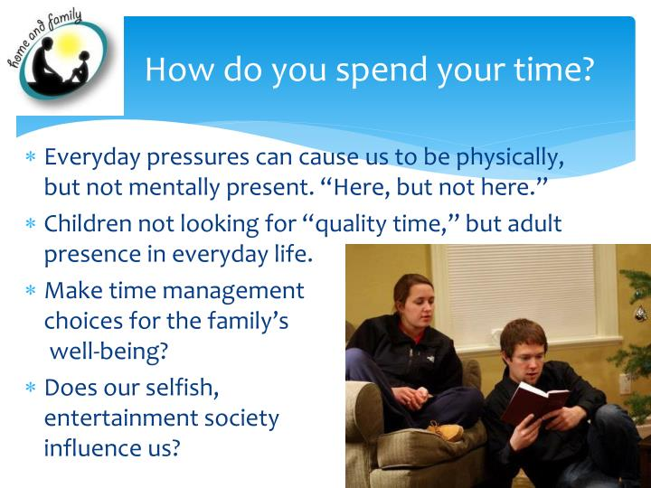 How do you spend your time?