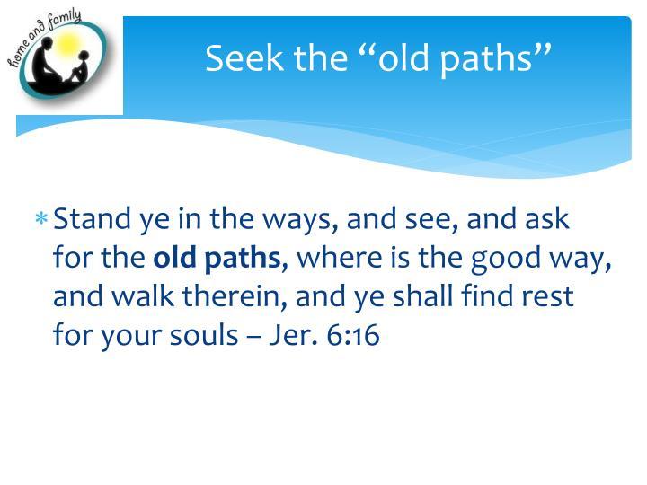 """Seek the """"old paths"""""""