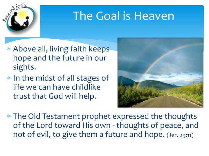 The Goal is Heaven