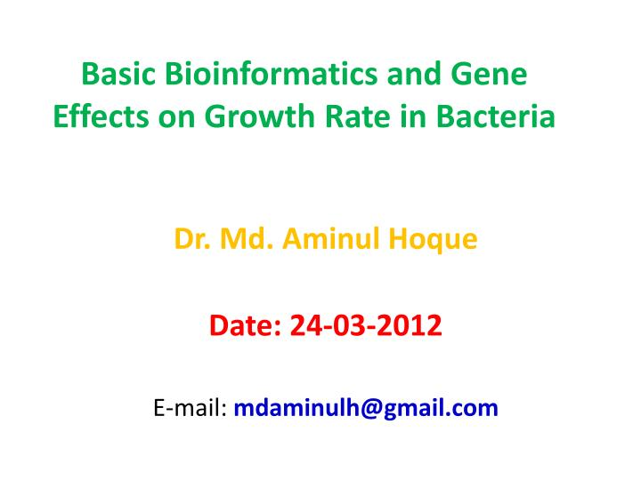 basic bioinformatics and gene effects on growth rate in bacteria n.