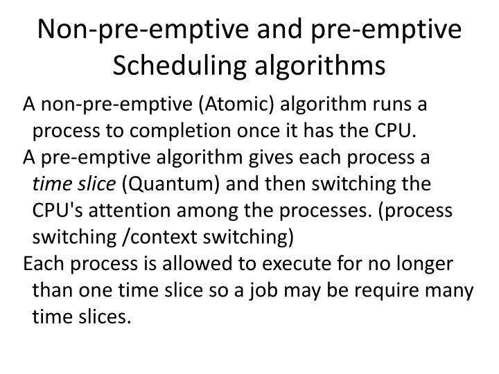 Non-pre-emptive and pre-emptive  Scheduling algorithms