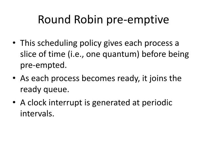 Round Robin pre-emptive
