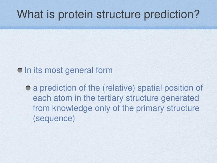 What is protein structure prediction?