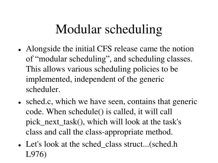 Modular scheduling