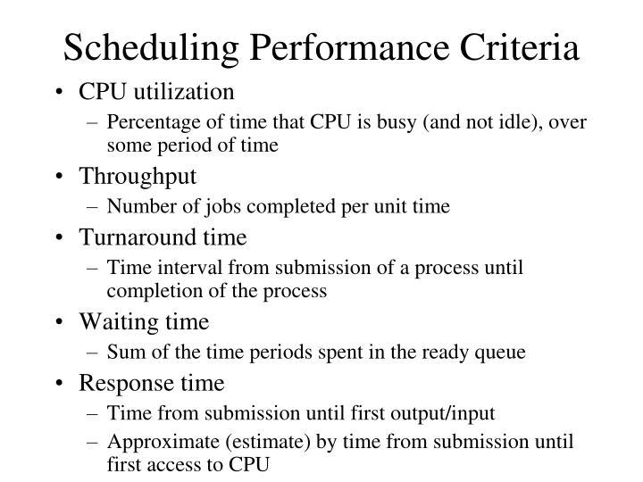 Scheduling performance criteria