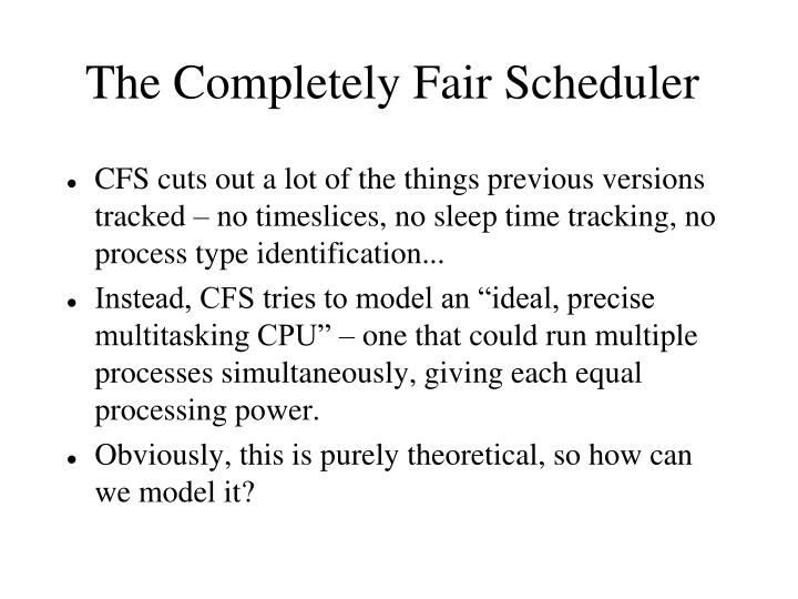 The Completely Fair Scheduler