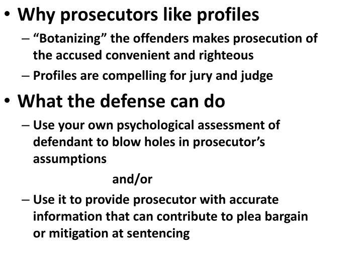 Why prosecutors like profiles