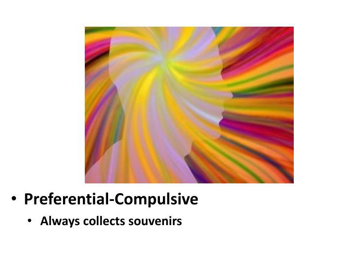 Preferential-Compulsive