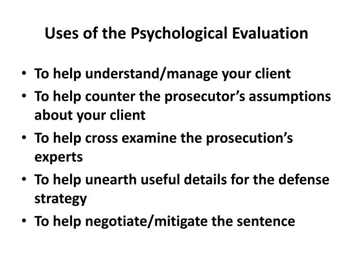 Uses of the Psychological Evaluation
