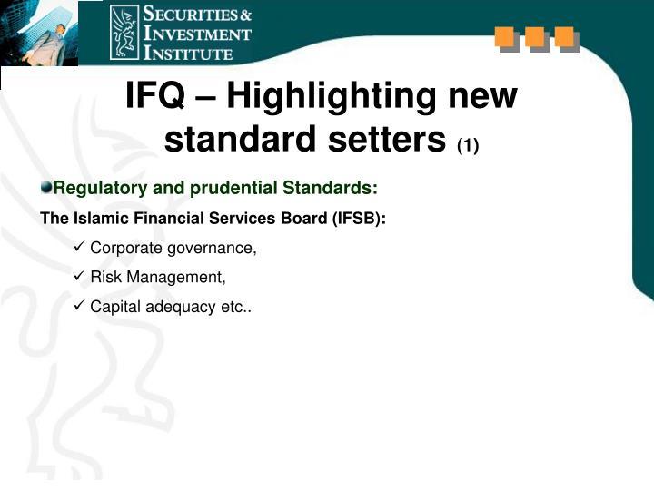 IFQ – Highlighting new  standard setters