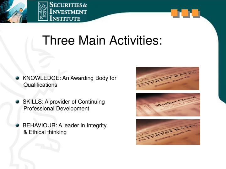 Three Main Activities: