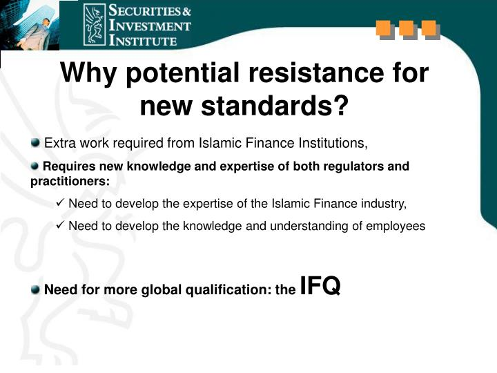Why potential resistance for new standards?