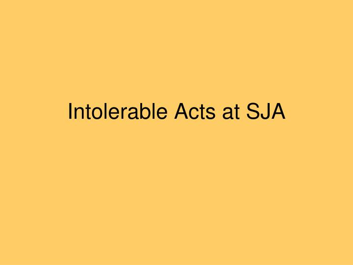 intolerable acts at sja n.